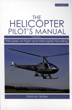 Helicopter Pilot's Manual Vol 1 Principles of Flight and Helicopter Handling
