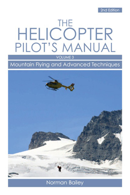 Helicopter Pilot's Manual Vol 3 Mountain Flying and Advanced Techniques
