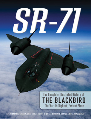 SR-71: The Complete Illustrated History of the Blackbird