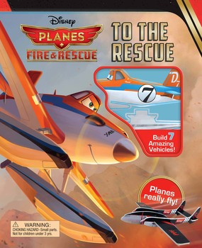 Disney Planes Fire & Rescue: To the Rescue: Build 6 Planes That Really Fly!