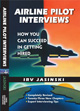 Airline Pilot Interviews:  How You Can Succeed in Getting Hired