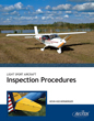 Light Sport Aircraft Inspection Procedures - Textbook