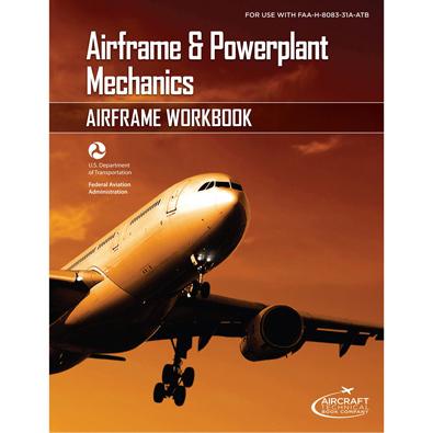 Aiframe & Powerplant Mechanics Airframe Workbook