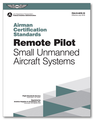 Airman Certification Standards: Unmanned Aircraft Systems