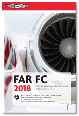 2018 FAR for Flight Crew Book - ASA