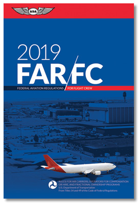 2019 FAR for Flight Crew Book - ASA