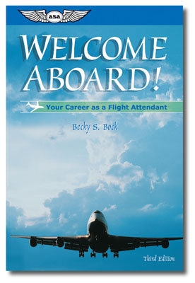 Welcome Aboard!: Your Career as a Flight Attendant
