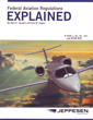 FARs Explained by Jeppesen Part 1, 61, 91, 141 and NTSB 830