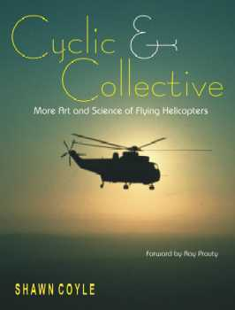 Cyclic & Collective More Art and Science of Flying Helicopters