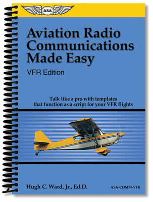 Aviation Radio Communications Made Easy, VFR Edition
