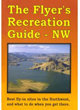 Flyer's Recreational Guides - Northwest