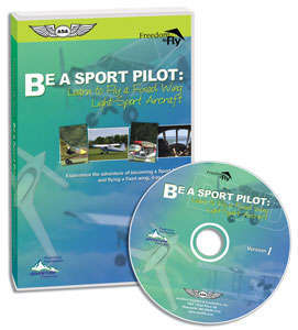 Be a Sport Pilot: Learn to Fly a Fixed Wing Light-Sport Aircraft DVD