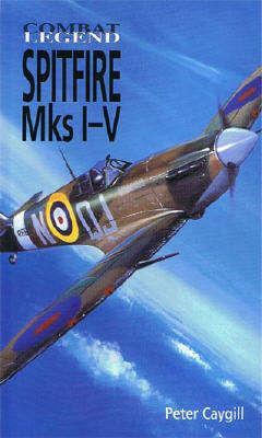Spitfire Mks 1-V - Combat Legend