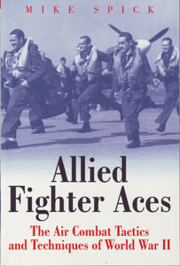 Allied Fighter Aces: The Air Combat Tactics and Techniques of WWII