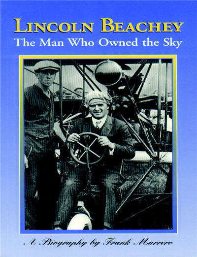 Lincoln Beachey: The Man Who Owned the Sky