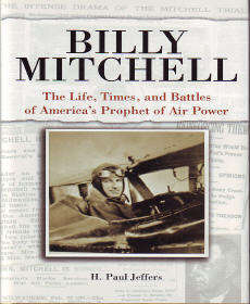 Billy Mitchell: The Life, Times and Battles of America's Prophet of Air Power