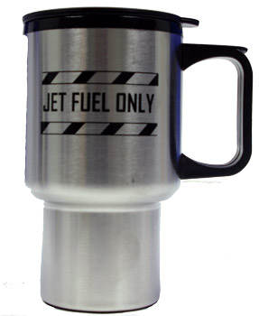 JET FUEL Only Stainless Steel Travel Mug