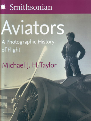 Smithsonian's Aviators: A Photographic History of Flight