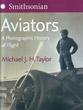 Smithsonian's Aviators: A Photographic History of Flight