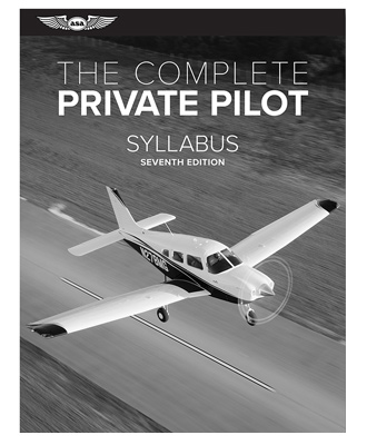 The Complete Private Pilot Syllabus: 4th Edition