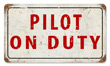 Pilot on Duty Vintage Metal Sign