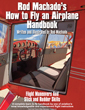 Rod Machado's How to Fly an Airplane Handbook