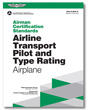 Airman Certification Standards: Airline Transport Pilot and Type Rating for Airplane