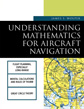 Understanding Mathematics for Aircraft Navigation