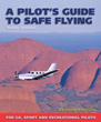A Pilot's Guide To Safe Flying