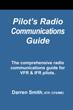 Pilot's Radio Communications Guide