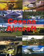 The Complete Guide to Cessna Aircraft