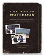 Flight Instructor Notebook (Private / Commercial Pilot)