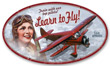 Learn to Fly Metal Sign