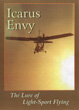 Icarus Envy - The Lure of Light-Sport Flying DVD