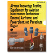 FAA Airman Knowledge Testing Supplement - AMT and Parachute Rigging