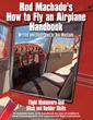 Rod Machado's How to Fly an Airplane Handbook